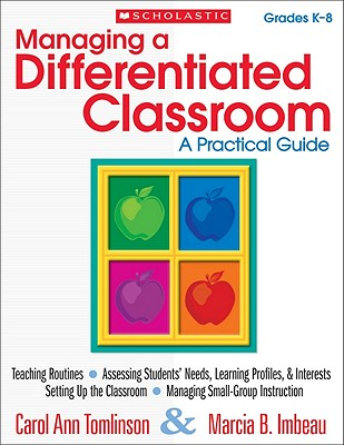 Managing a Differentiated Classroom: a Practical Guide By Tomlinson, Carol/ Imbeau, Marcia