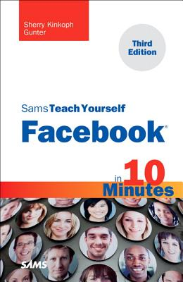 Sams Teach Yourself Facebook in 10 Minutes By Gunter, Sherry Kinkoph