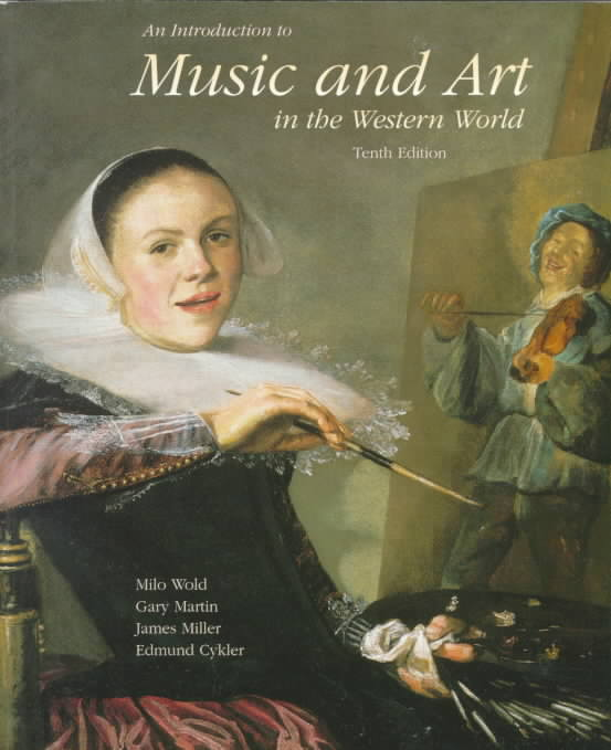 An Introduction to Music and Art in the Western World By Wold, Milo (EDT)/ Martin, Gary/ Miller, James/ Cykler, Edmund/ Wold, Milo