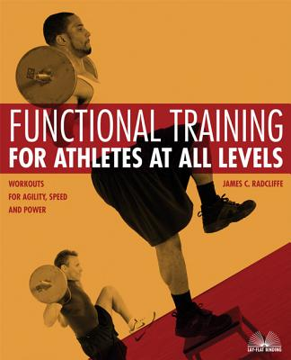 Functional Training for Athletes at All Levels By Radcliffe, Jim